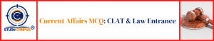 Current Affairs MCQ for CLAT & Other LAW Entrance
